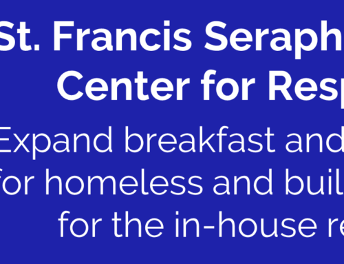 St. Francis Seraph Ministries & Center for Respite Care